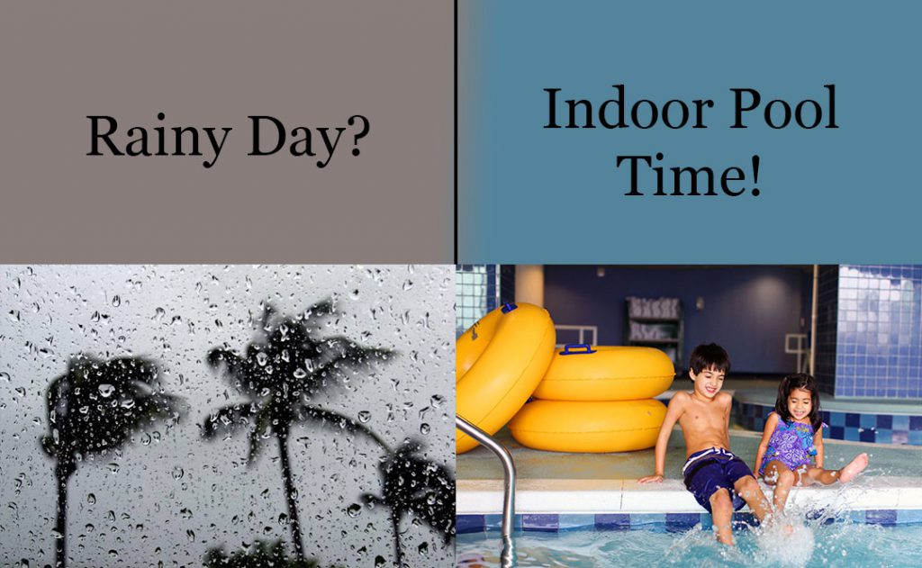 Rainy Day/Indoor Pool Time